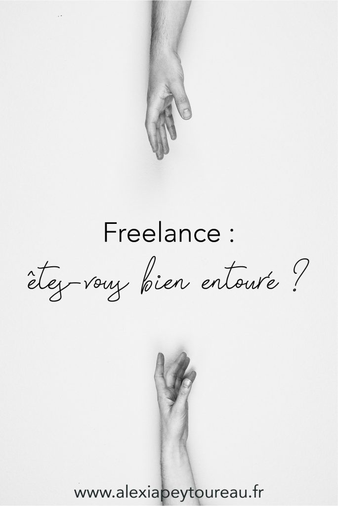 S'entourer en étant freelance.